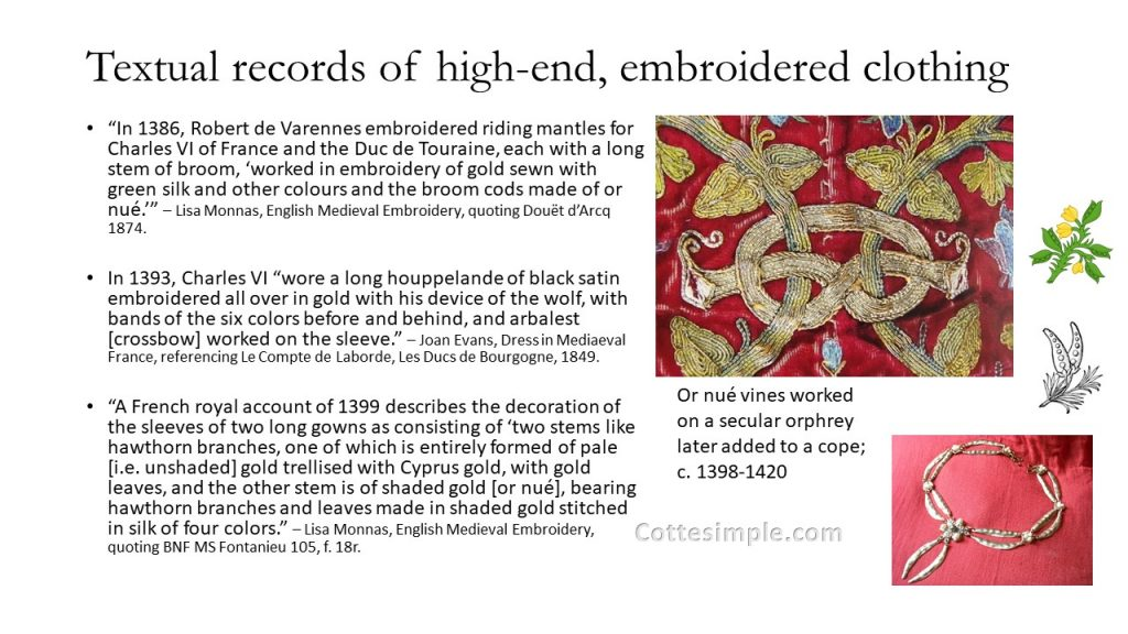 Textual records of high-end embroidered clothing. Three textual descriptions of embroidered clothing from various wardrobe accounts and an image of or nué vines worked on a secular orphrey later added to a cope circa 1398-1420