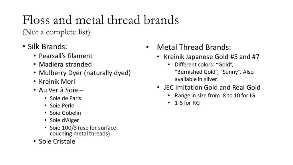 Floss and Metal Thread Brands. A list of thread brands for silk and metal.